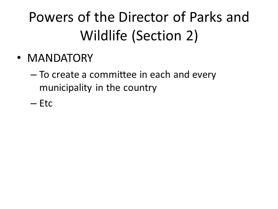 Powers of the Director of Parks and Wildlife (Section 2)