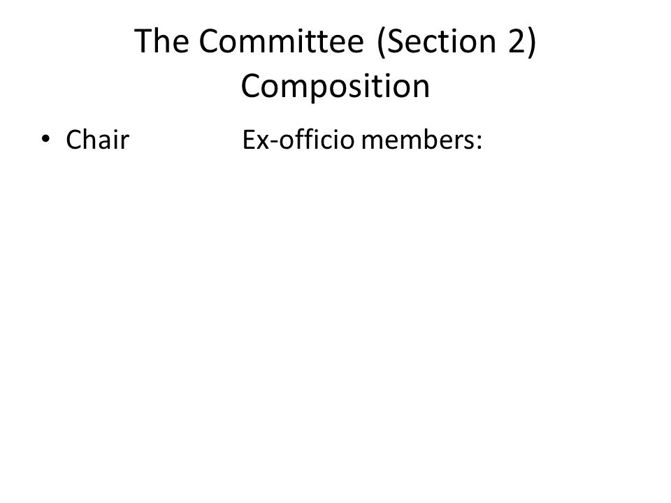 The Committee (Section 2) Composition