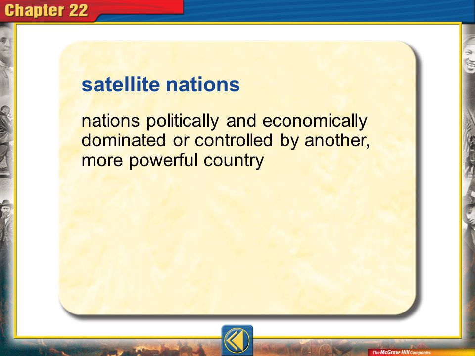 satellite nations nations politically and economically dominated or controlled by another, more powerful country.