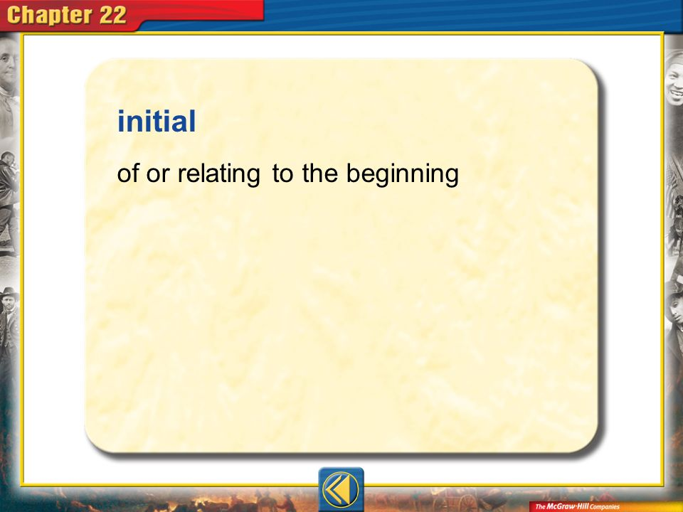 initial of or relating to the beginning Vocab8