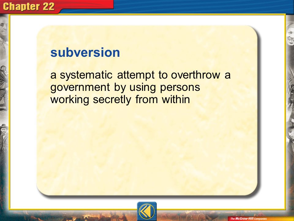 subversiona systematic attempt to overthrow a government by using persons working secretly from within.