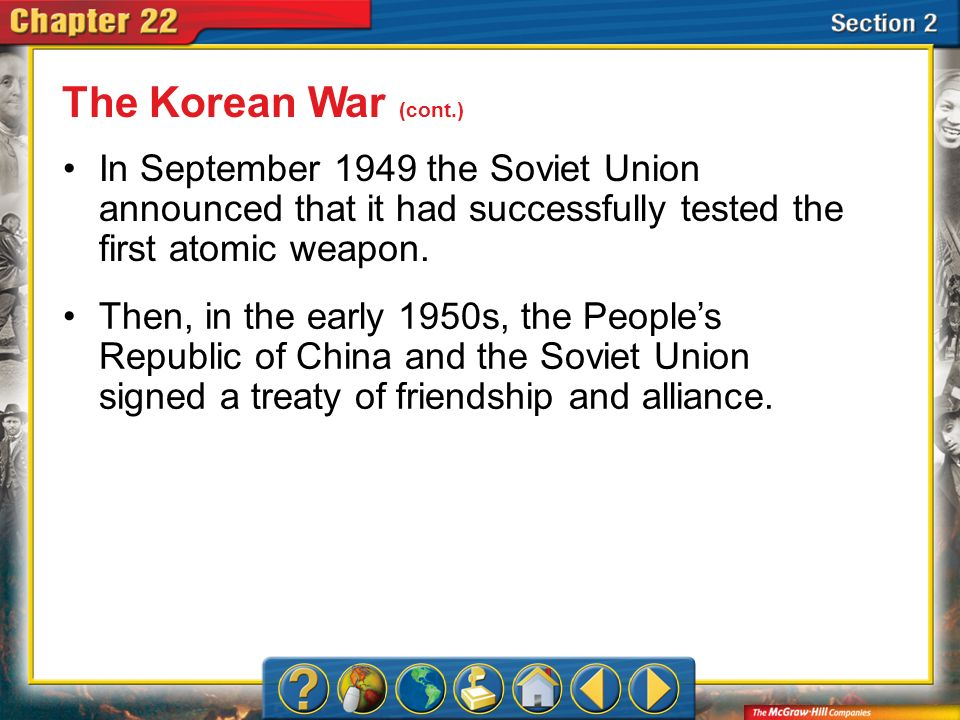 The Korean War (cont.) In September 1949 the Soviet Union announced that it had successfully tested the first atomic weapon.