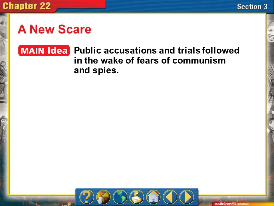 A New ScarePublic accusations and trials followed in the wake of fears of communism and spies.