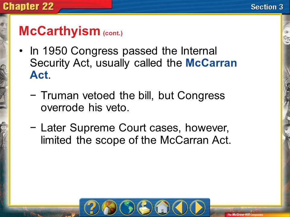 McCarthyism (cont.) In 1950 Congress passed the Internal Security Act, usually called the McCarran Act.