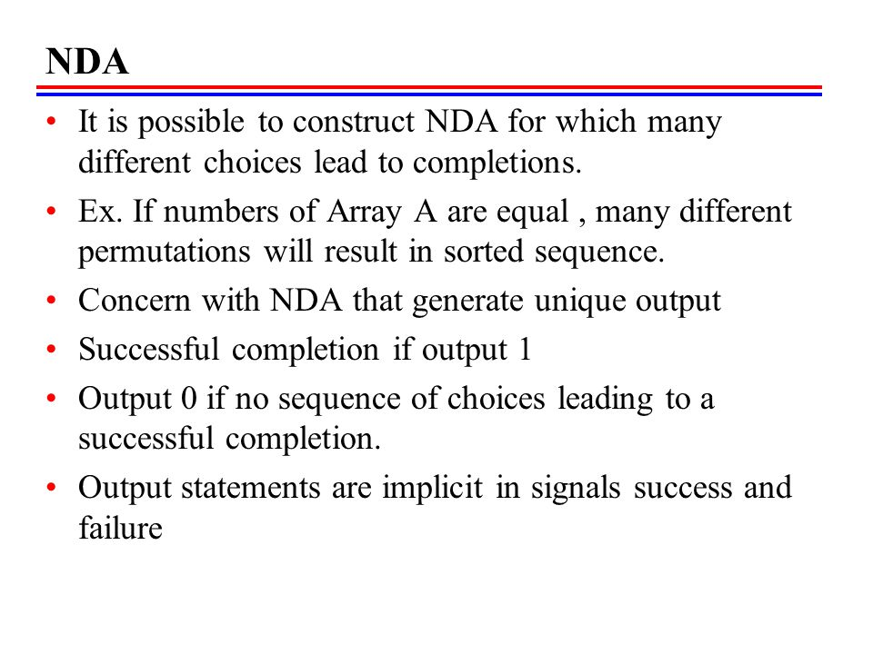 NDA It is possible to construct NDA for which many different choices lead to completions.