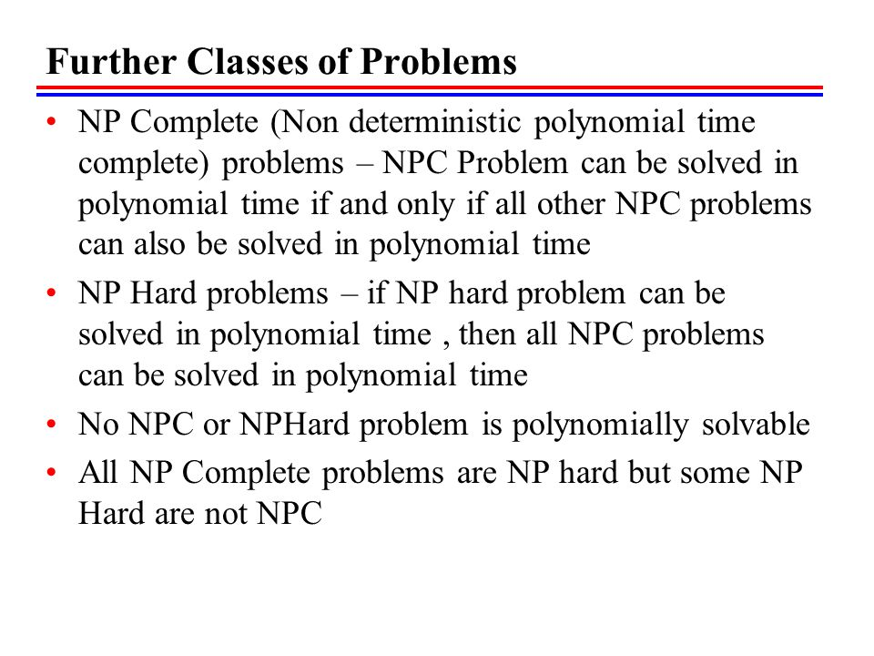 Further Classes of Problems