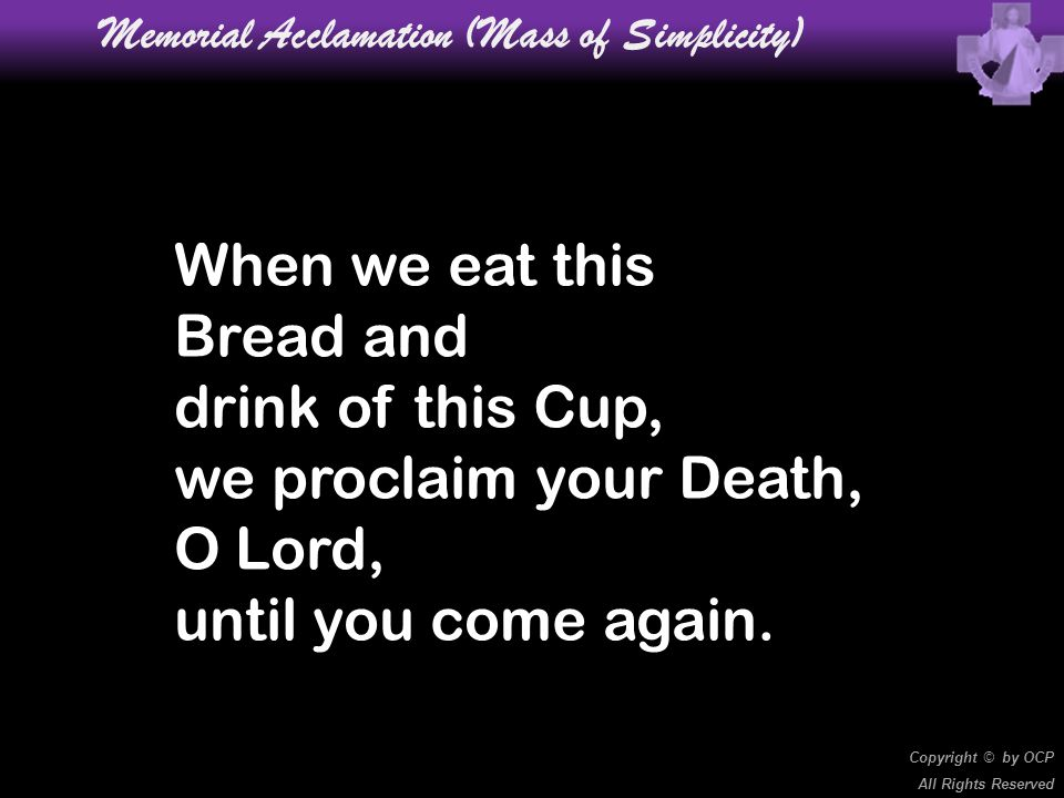 Memorial Acclamation (Mass of Simplicity)