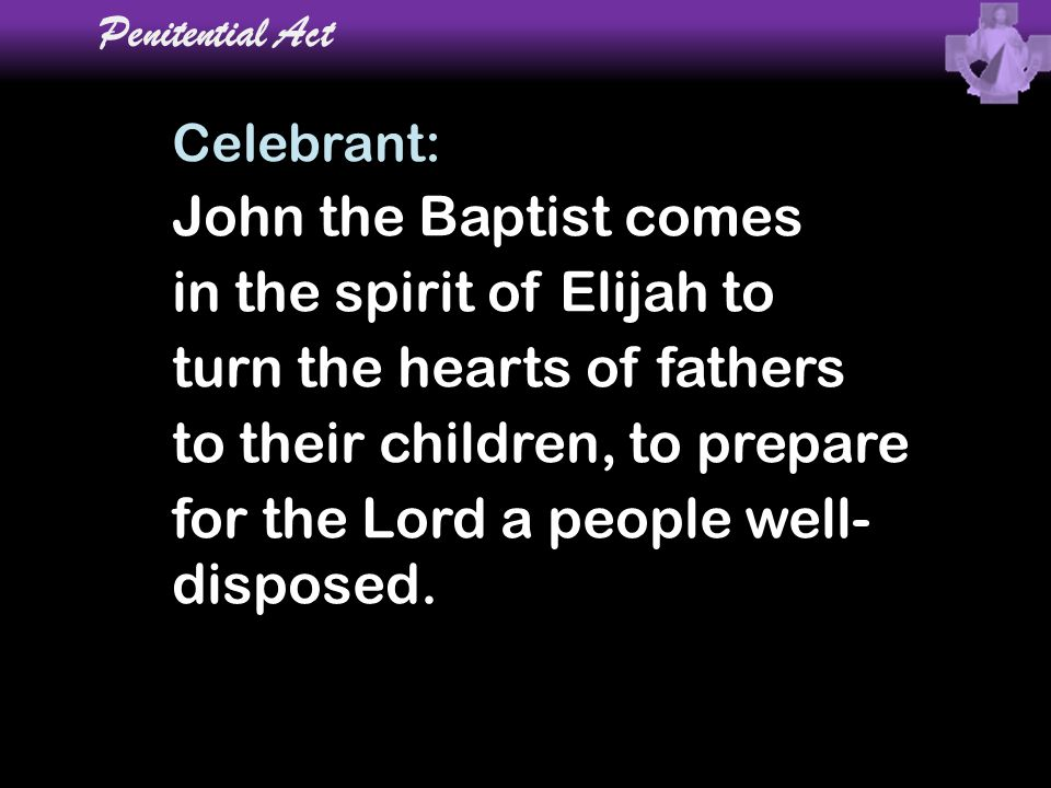 in the spirit of Elijah to turn the hearts of fathers