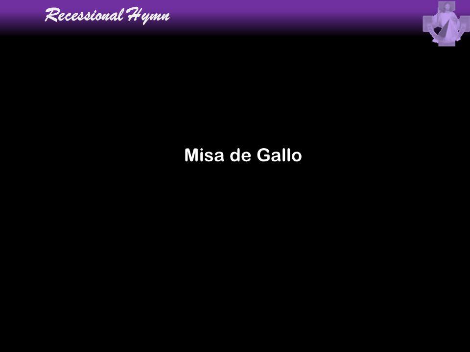 Recessional Hymn Misa de Gallo