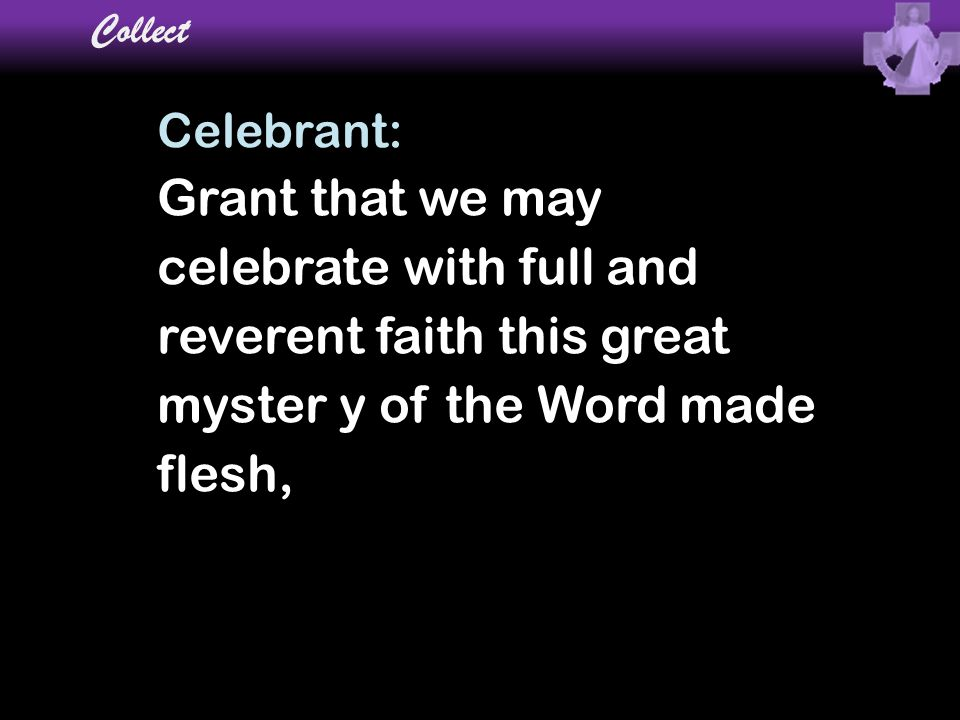 celebrate with full and reverent faith this great