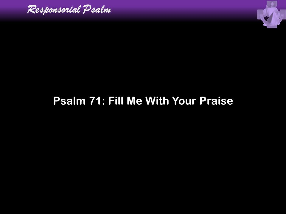 Psalm 71: Fill Me With Your Praise
