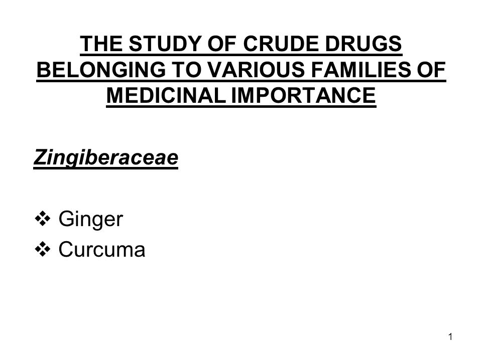 THE STUDY OF CRUDE DRUGS BELONGING TO VARIOUS FAMILIES OF MEDICINAL IMPORTANCE