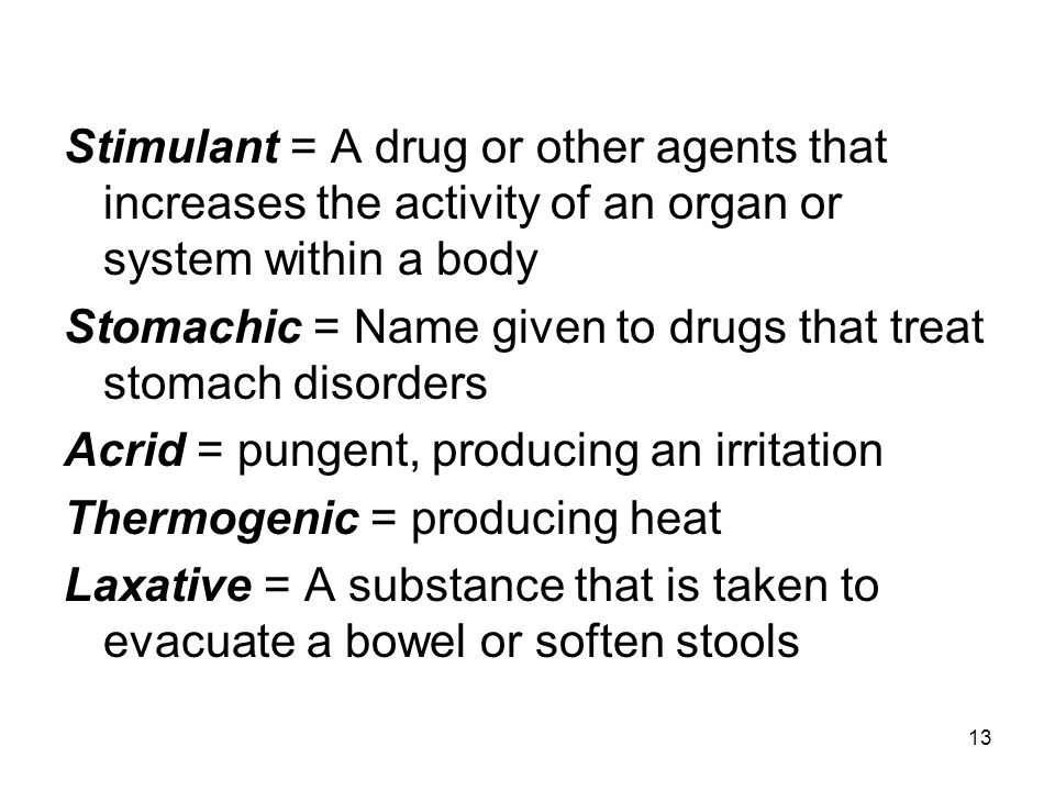 Stimulant = A drug or other agents that increases the activity of an organ or system within a body