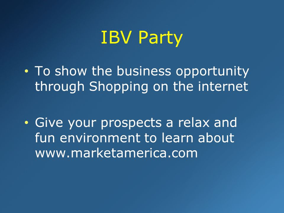 IBV Party To show the business opportunity through Shopping on the internet.