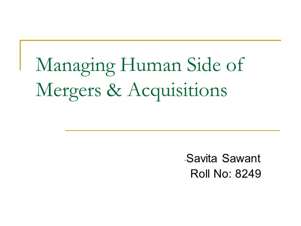 Managing Human Side of Mergers & Acquisitions