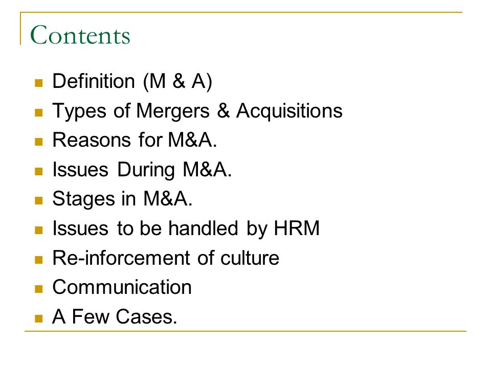 Contents Definition (M & A) Types of Mergers & Acquisitions