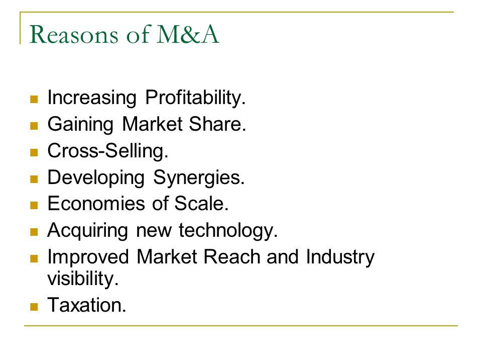 Reasons of M&A Increasing Profitability. Gaining Market Share.