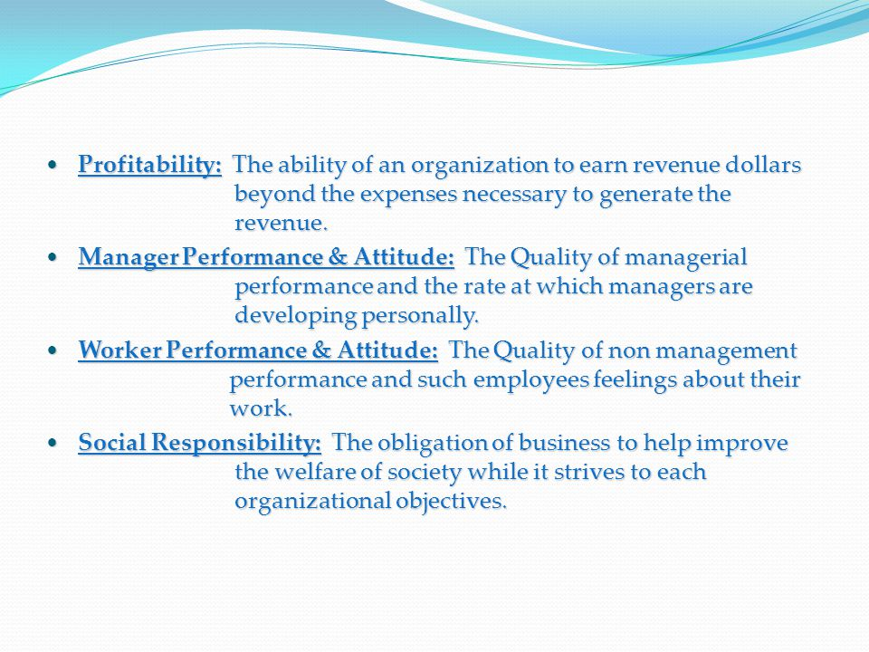 Profitability: The ability of an organization to earn revenue dollars beyond the expenses necessary to generate the revenue.