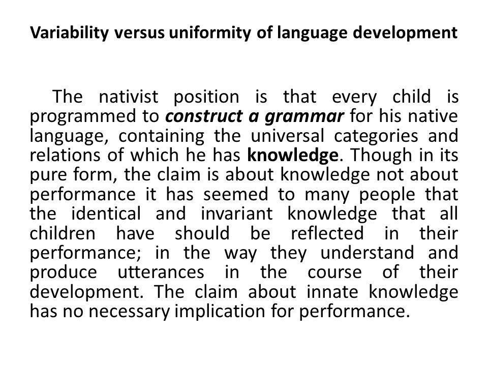 Variability versus uniformity of language development