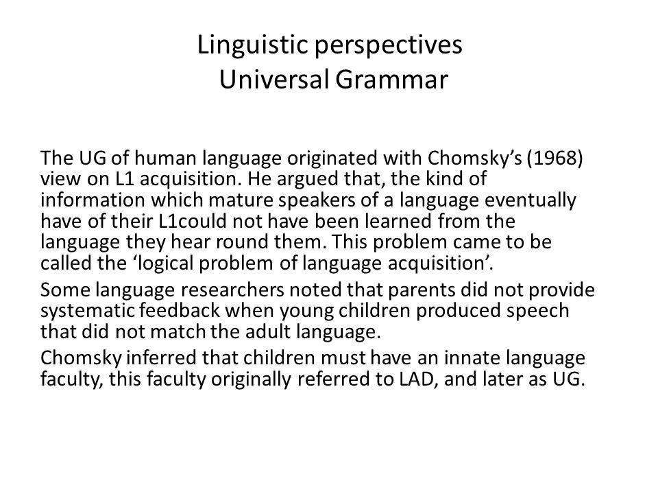 Linguistic perspectives Universal Grammar