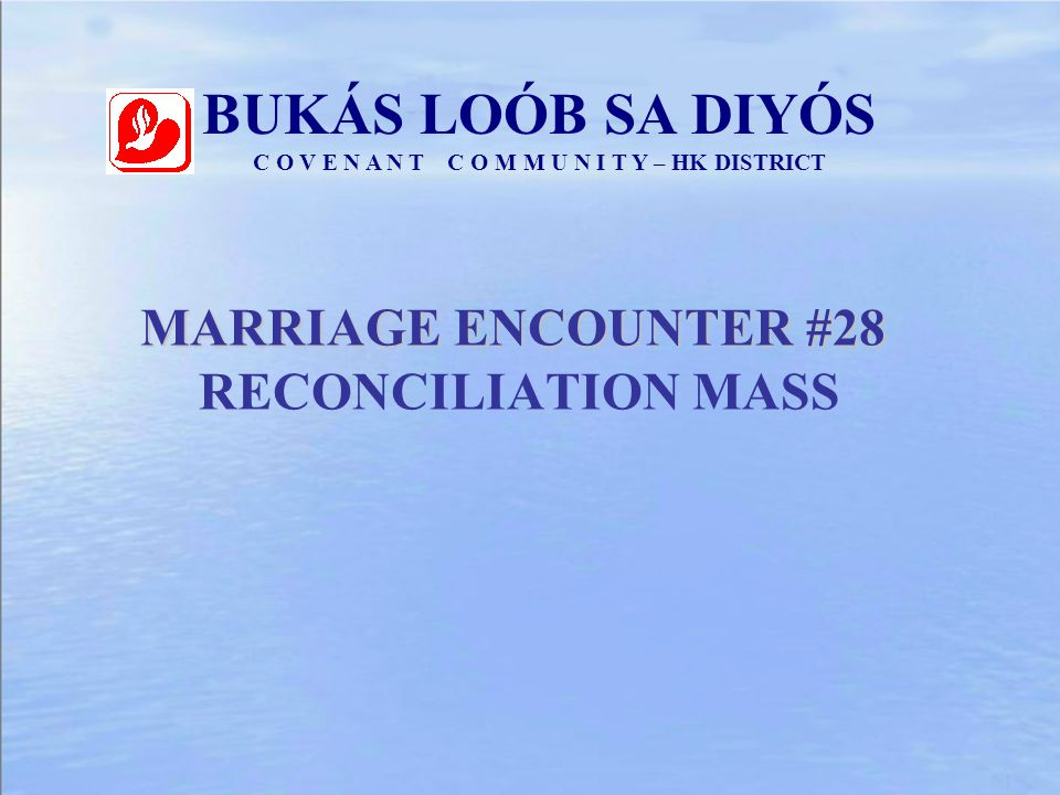 MARRIAGE ENCOUNTER #28 RECONCILIATION MASS