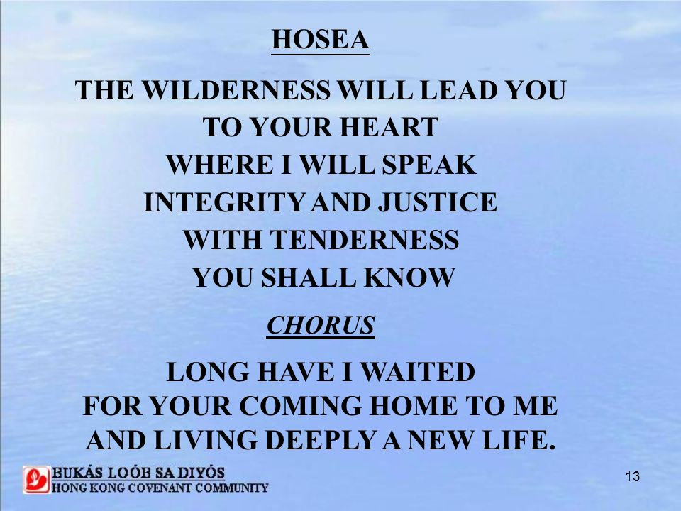 THE WILDERNESS WILL LEAD YOU TO YOUR HEART WHERE I WILL SPEAK