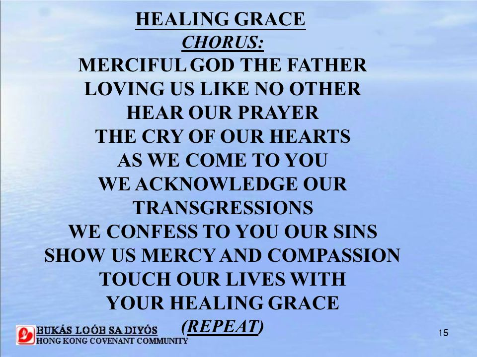 MERCIFUL GOD THE FATHER LOVING US LIKE NO OTHER HEAR OUR PRAYER