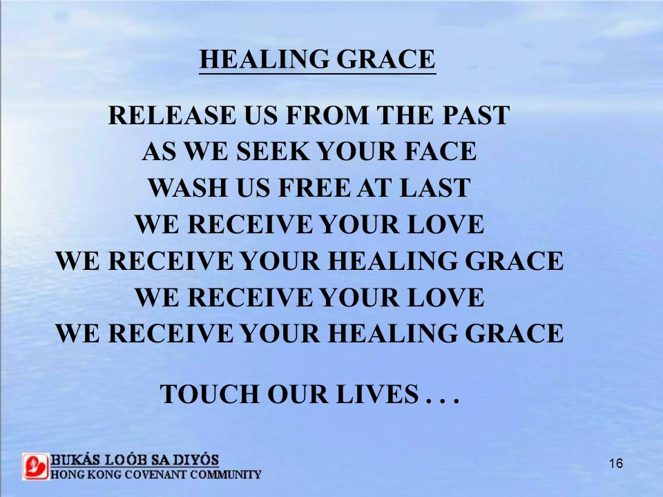 RELEASE US FROM THE PAST WE RECEIVE YOUR HEALING GRACE