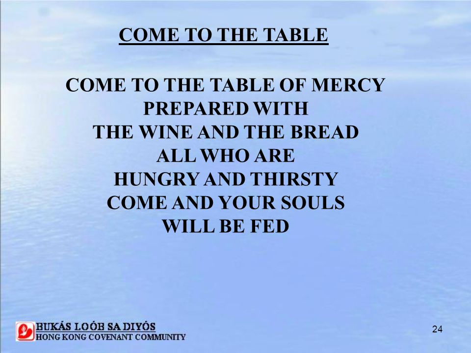 COME TO THE TABLE OF MERCY