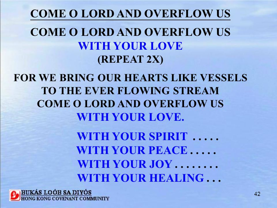 COME O LORD AND OVERFLOW US