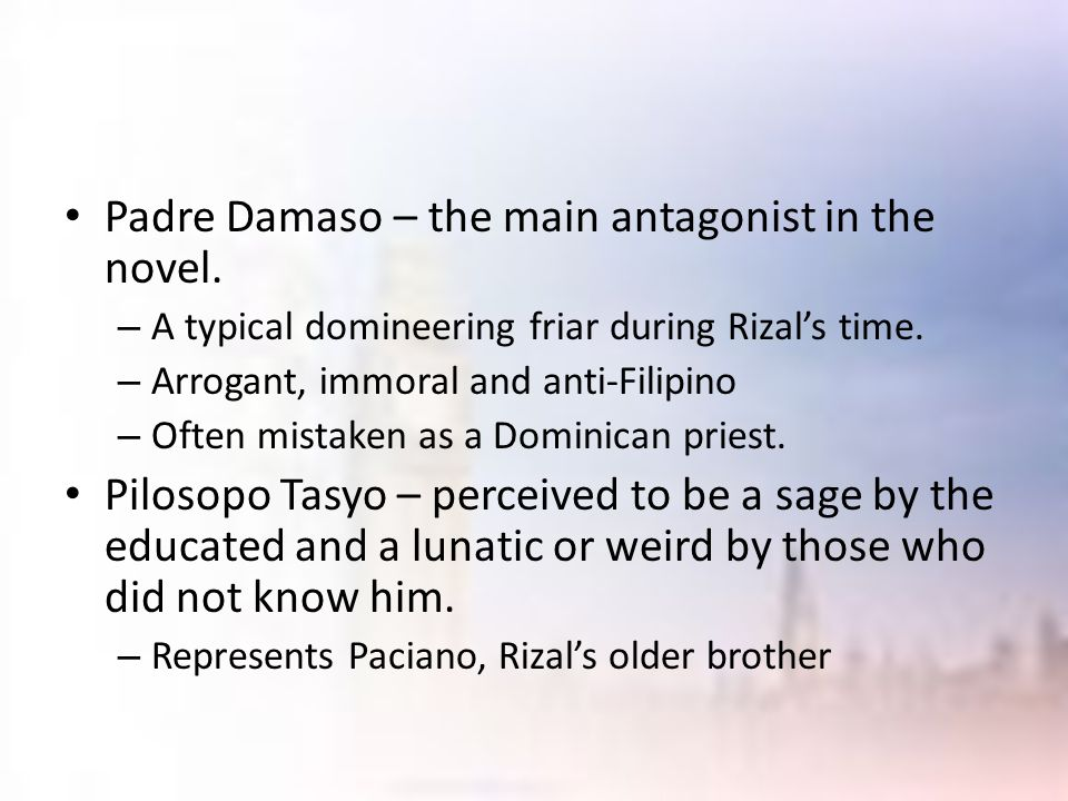 Padre Damaso – the main antagonist in the novel.