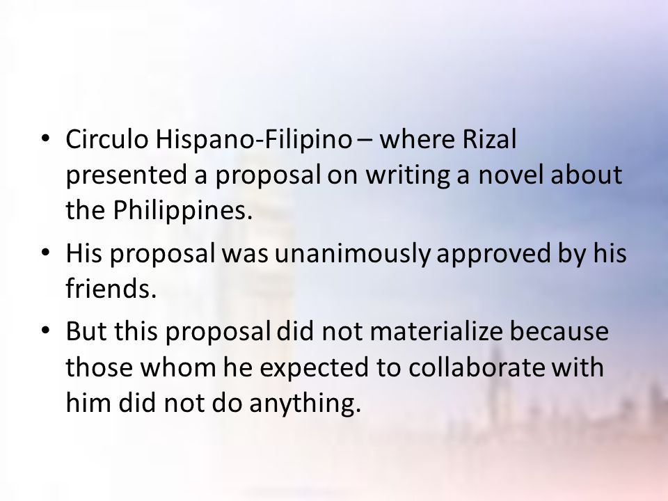 Circulo Hispano-Filipino – where Rizal presented a proposal on writing a novel about the Philippines.