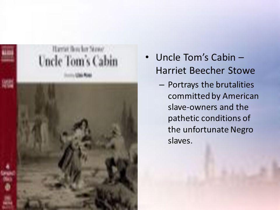 Uncle Tom's Cabin – Harriet Beecher Stowe