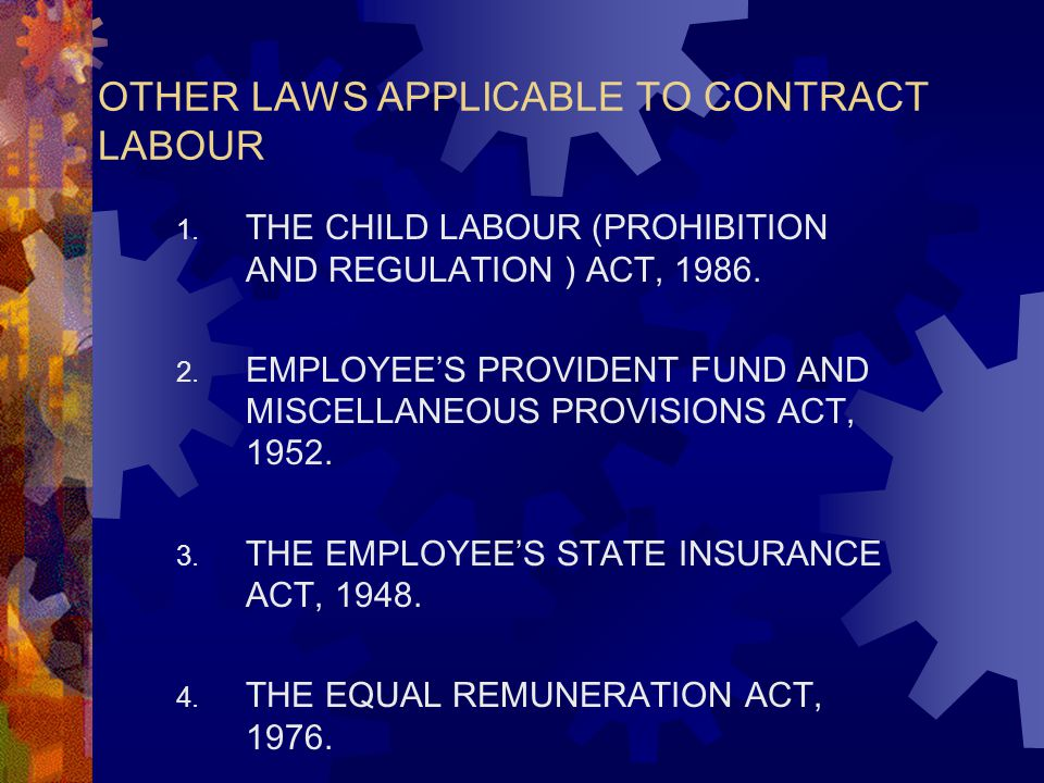 OTHER LAWS APPLICABLE TO CONTRACT LABOUR