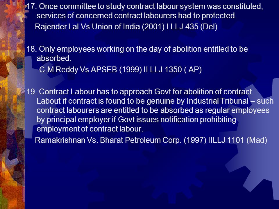 17. Once committee to study contract labour system was constituted, services of concerned contract labourers had to protected.