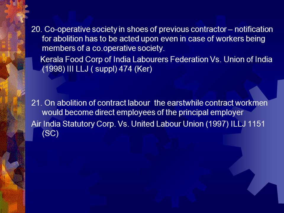 20. Co-operative society in shoes of previous contractor – notification for abolition has to be acted upon even in case of workers being members of a co.operative society.