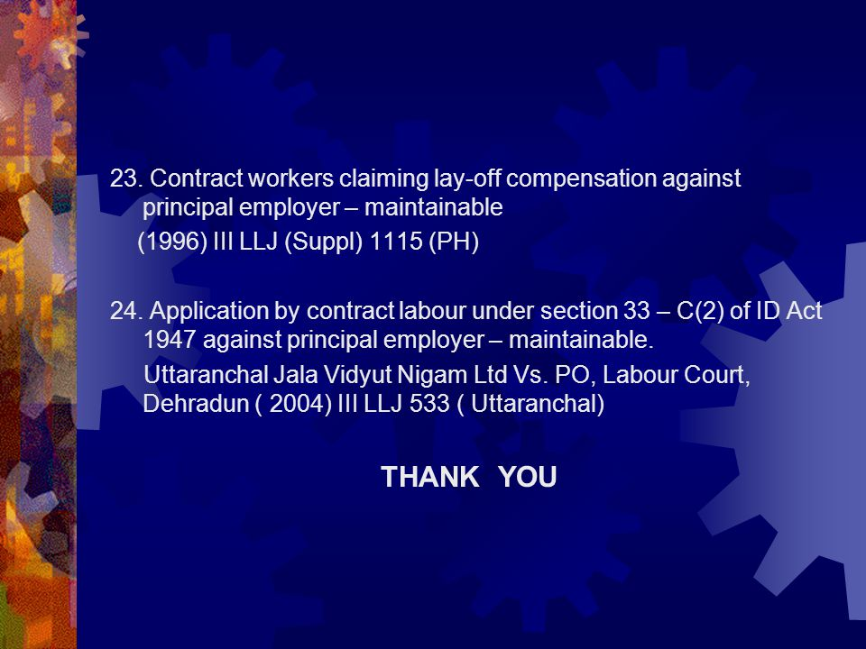 23. Contract workers claiming lay-off compensation against principal employer – maintainable