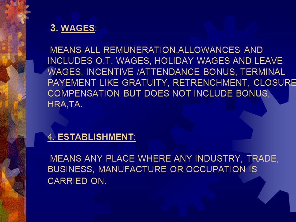 3. WAGES: MEANS ALL REMUNERATION,ALLOWANCES AND INCLUDES O. T