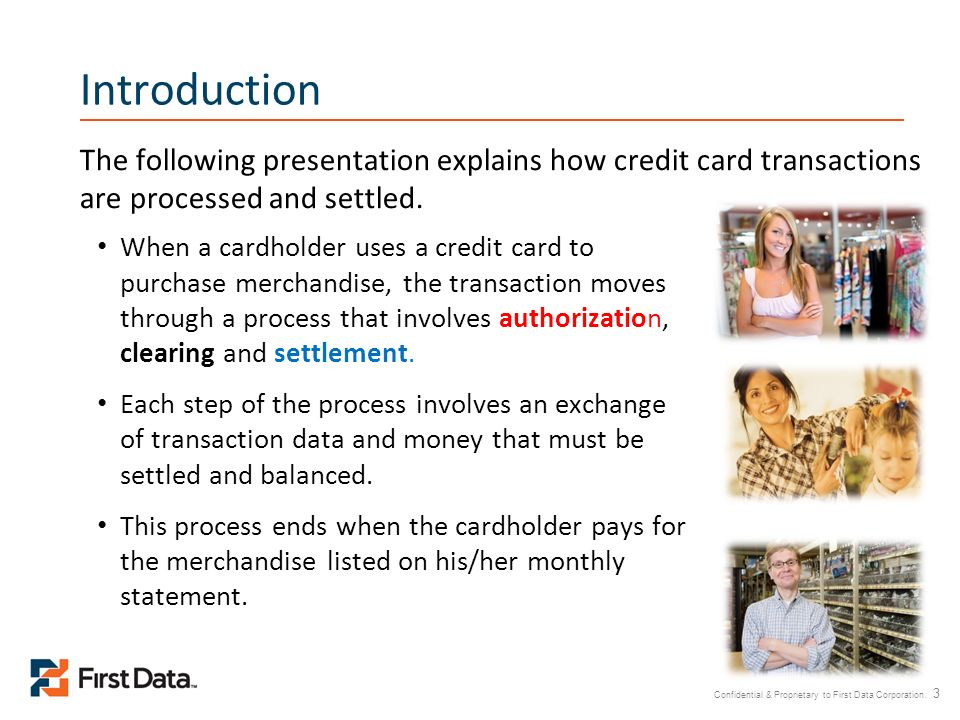 Introduction The following presentation explains how credit card transactions are processed and settled.