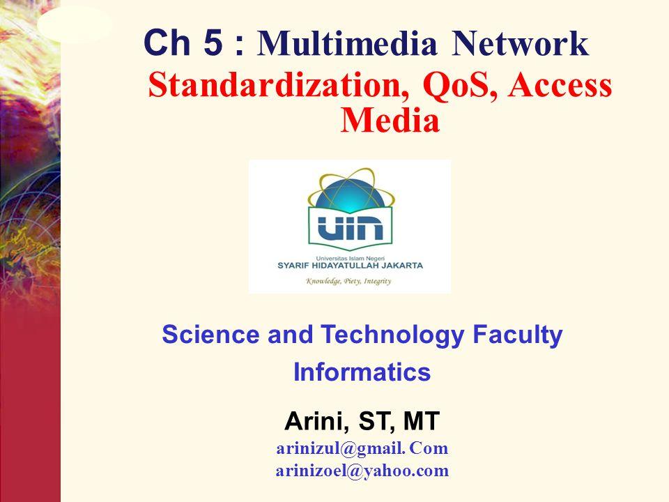 Ch 5 : Multimedia Network Standardization, QoS, Access Media