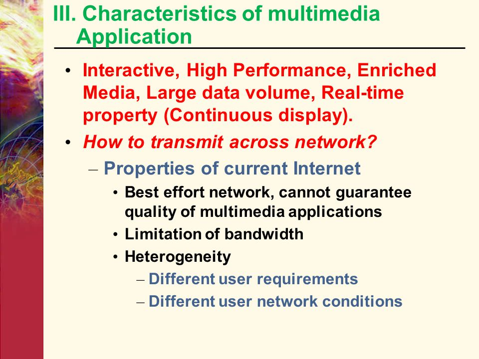 III. Characteristics of multimedia Application