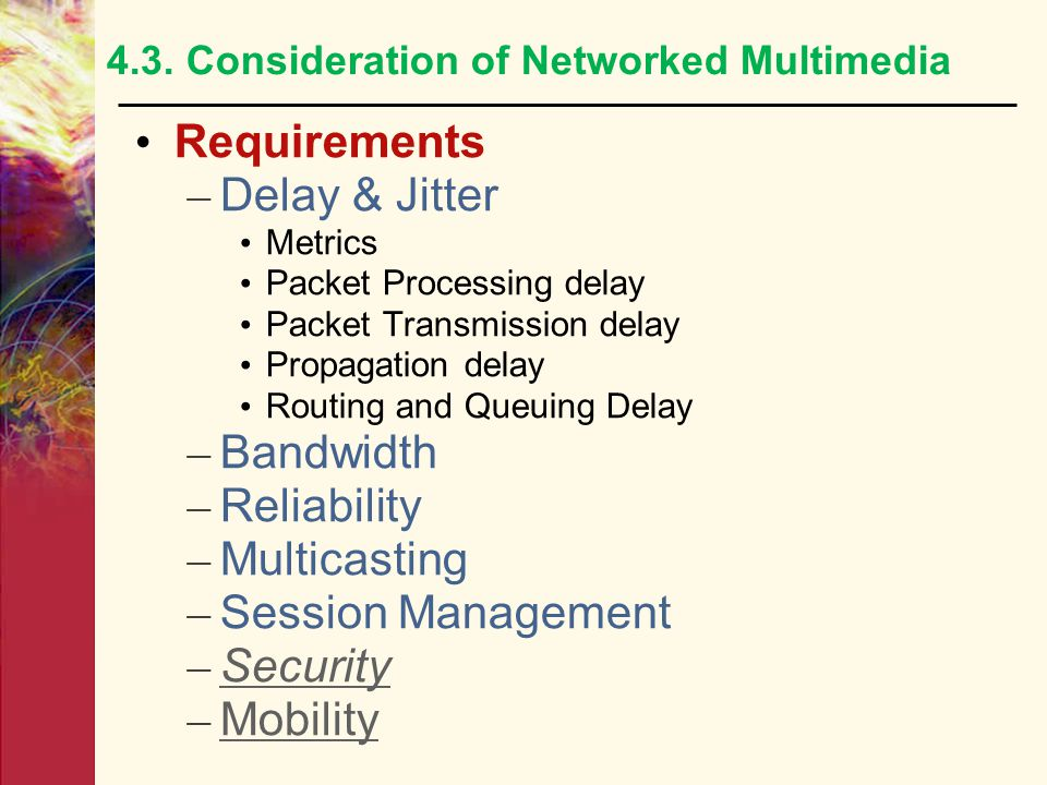 4.3. Consideration of Networked Multimedia