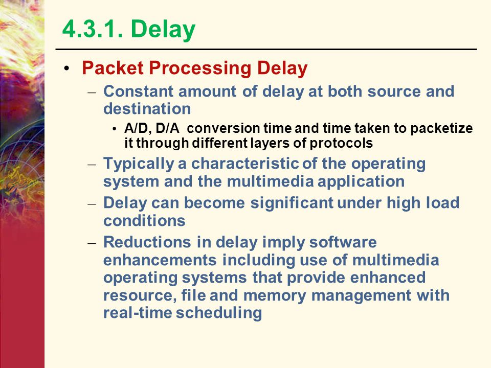 4.3.1. Delay Packet Processing Delay