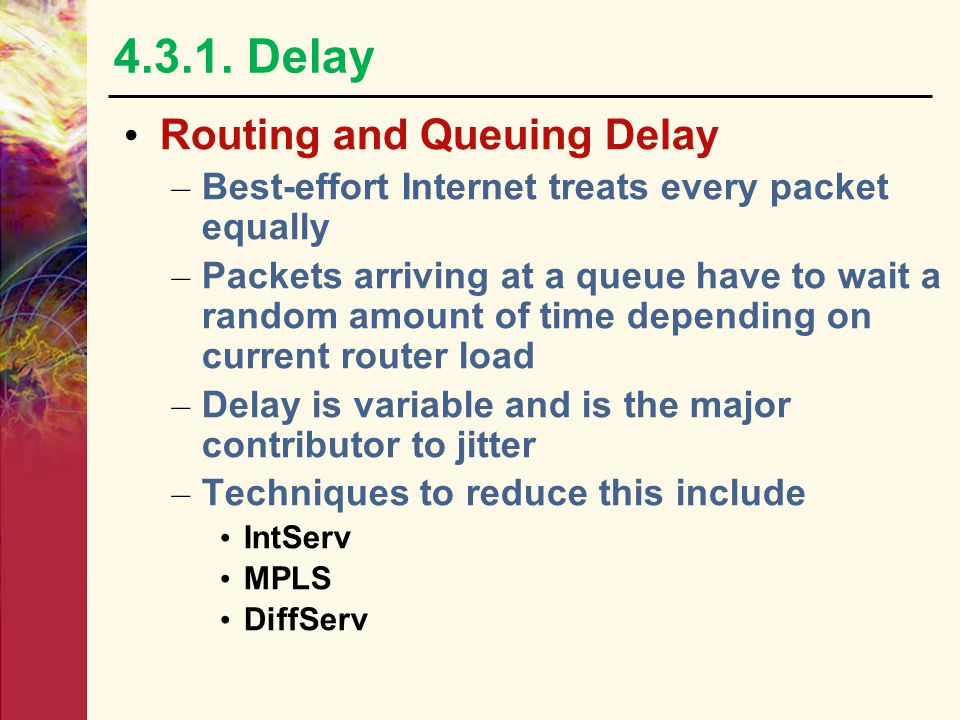 4.3.1. Delay Routing and Queuing Delay