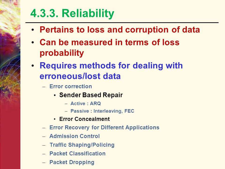4.3.3. Reliability Pertains to loss and corruption of data