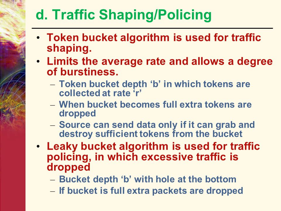 d. Traffic Shaping/Policing