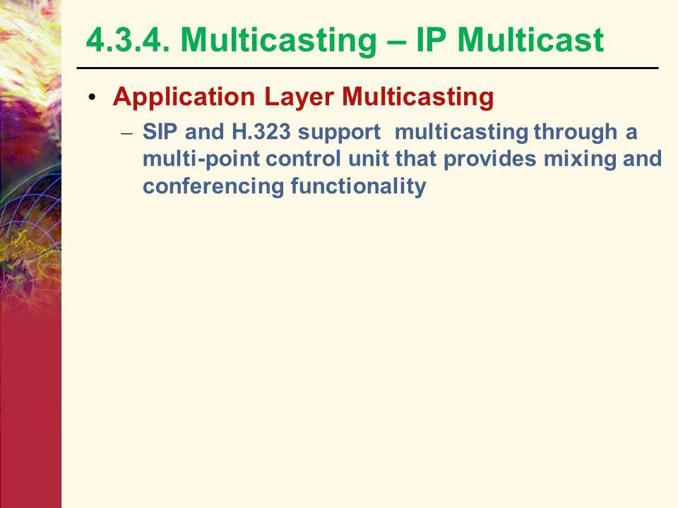 4.3.4. Multicasting – IP Multicast