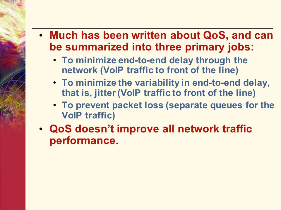 QoS doesn't improve all network traffic performance.