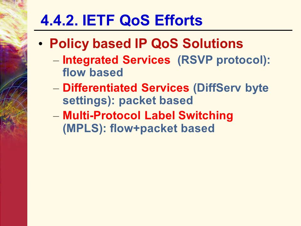 4.4.2. IETF QoS Efforts Policy based IP QoS Solutions