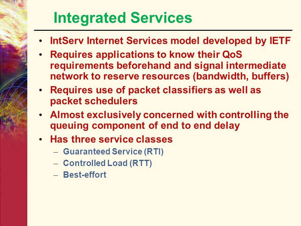 Integrated Services IntServ Internet Services model developed by IETF